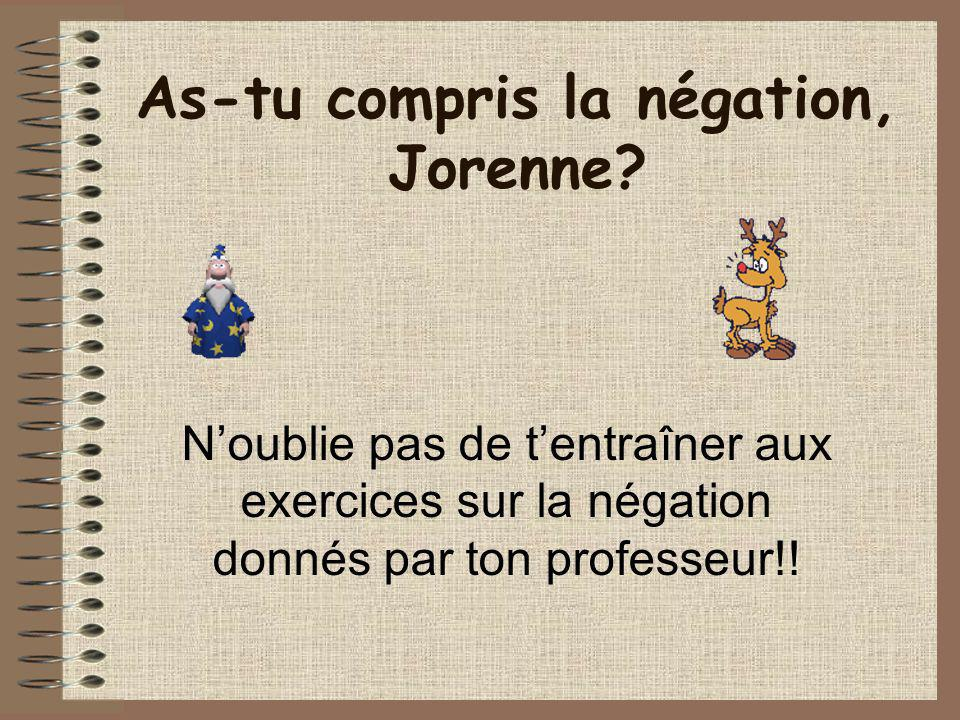As-tu compris la négation, Jorenne