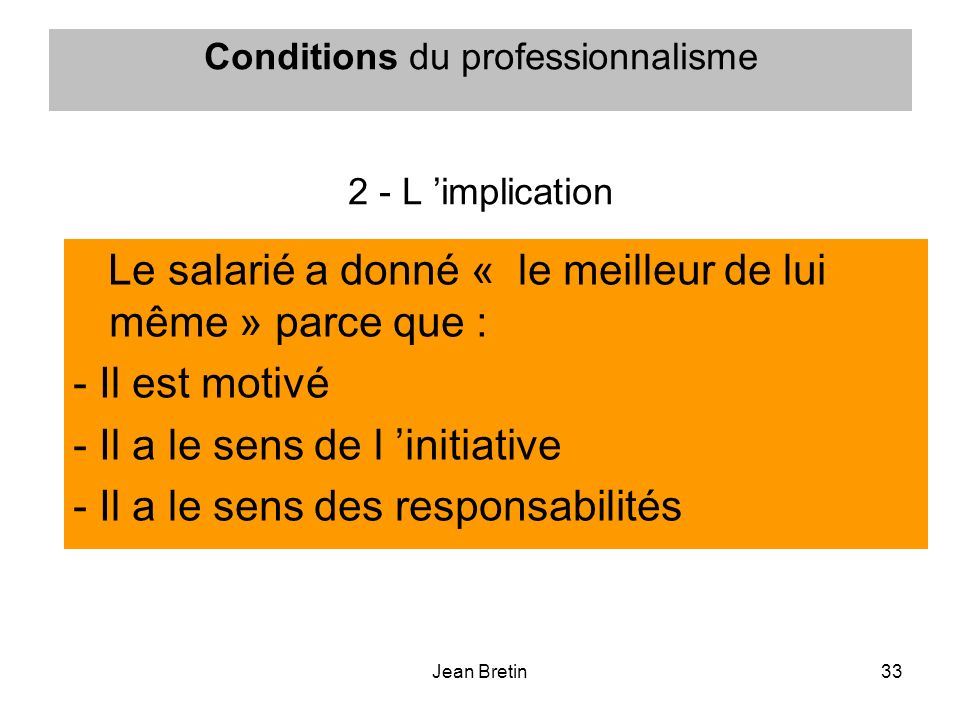 Conditions du professionnalisme 2 - L 'implication