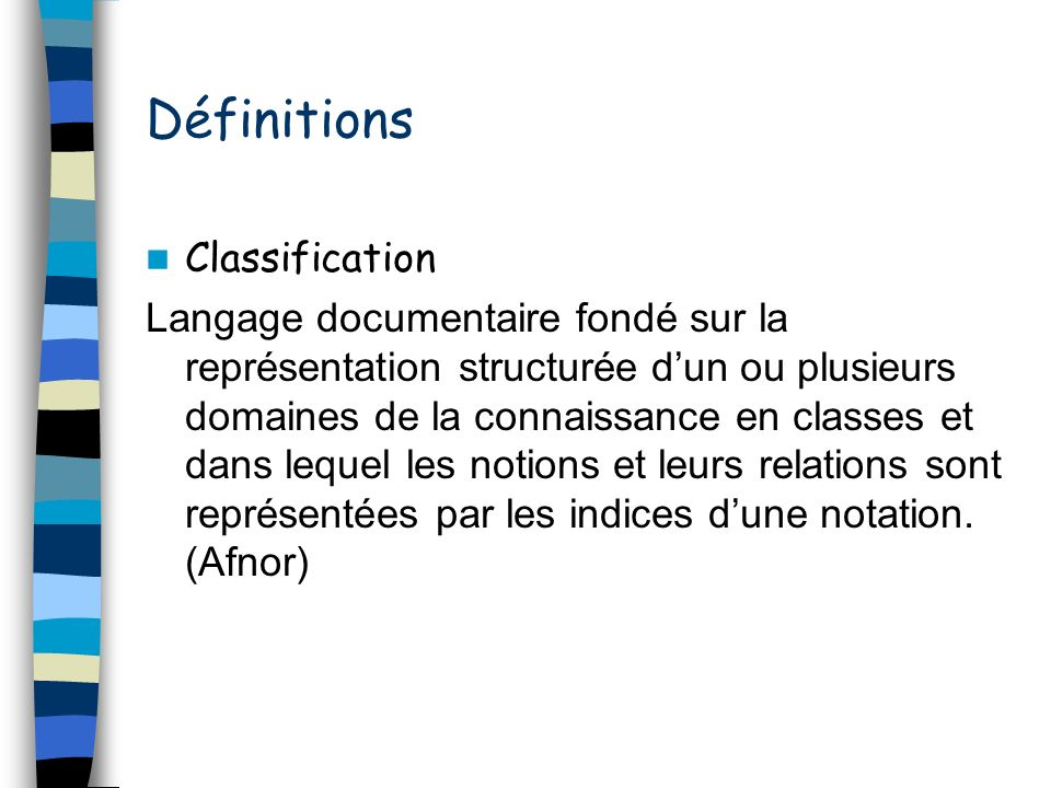 Définitions Classification