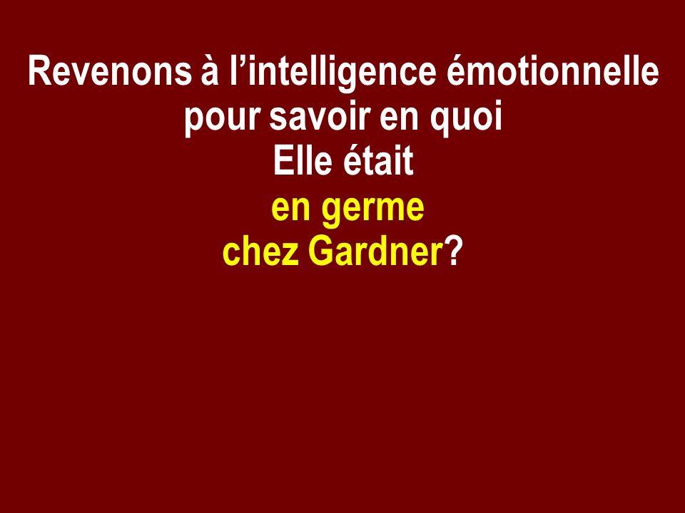 Revenons à l'intelligence émotionnelle