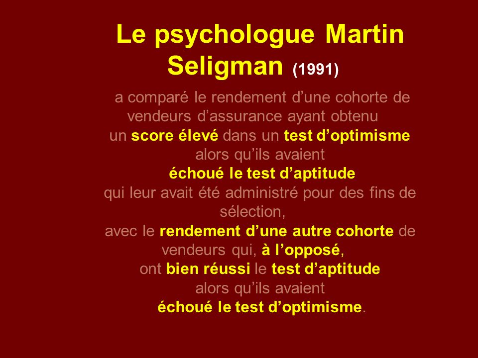 Le psychologue Martin Seligman (1991)