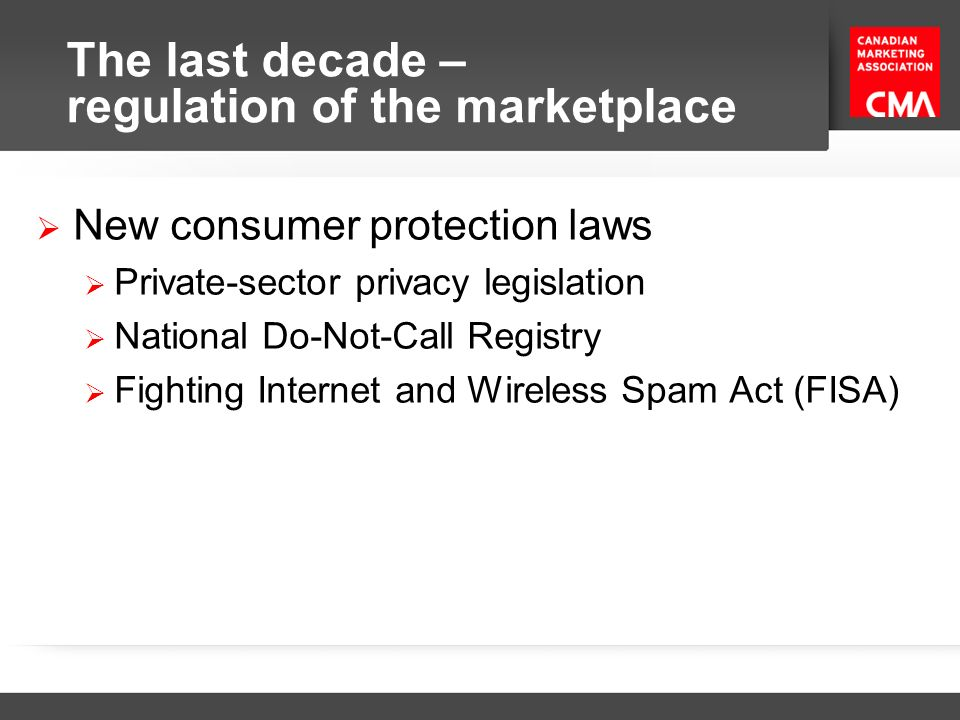 The last decade – regulation of the marketplace