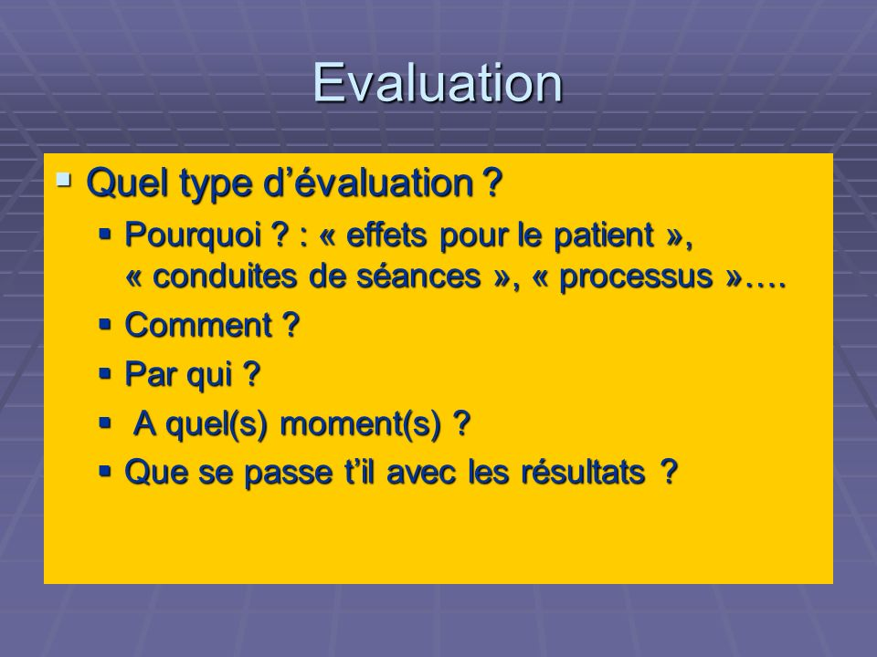 Evaluation Quel type d'évaluation