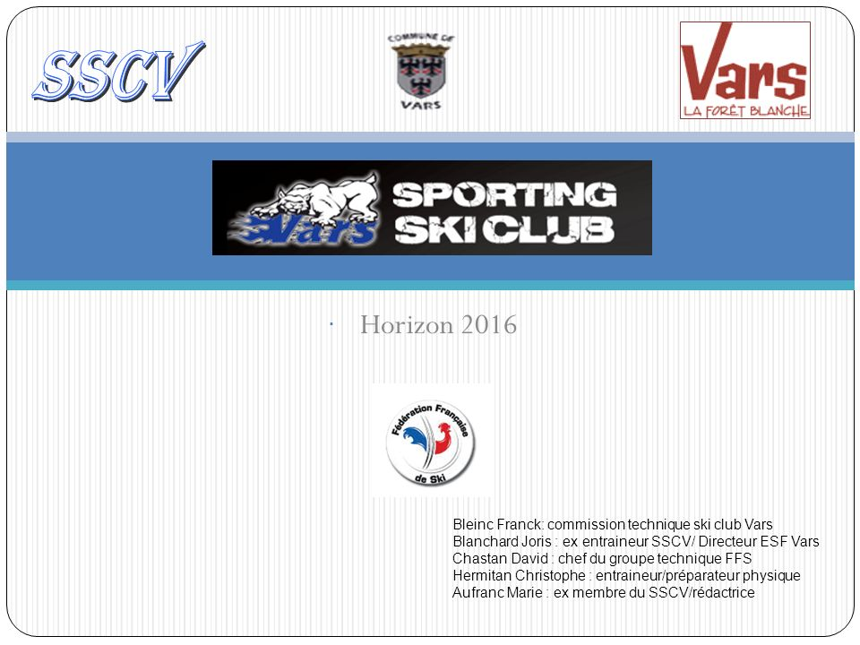 SSCV Horizon 2016 Bleinc Franck: commission technique ski club Vars