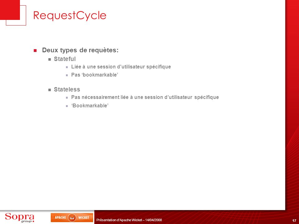 RequestCycle Deux types de requètes: Stateful Stateless