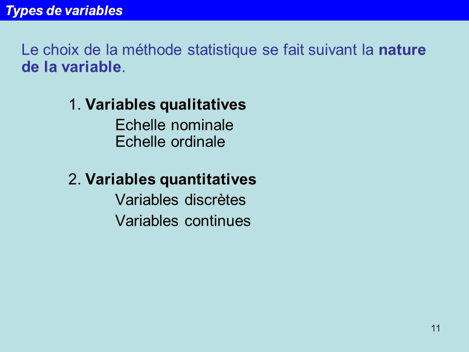 1. Variables qualitatives Echelle nominale Echelle ordinale