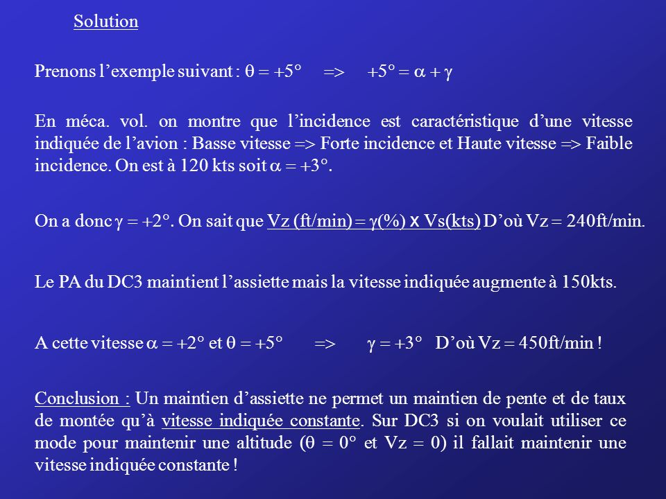 Solution Prenons l'exemple suivant : q = +5° => +5° = a + g.