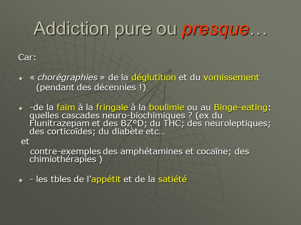 Addiction pure ou presque…