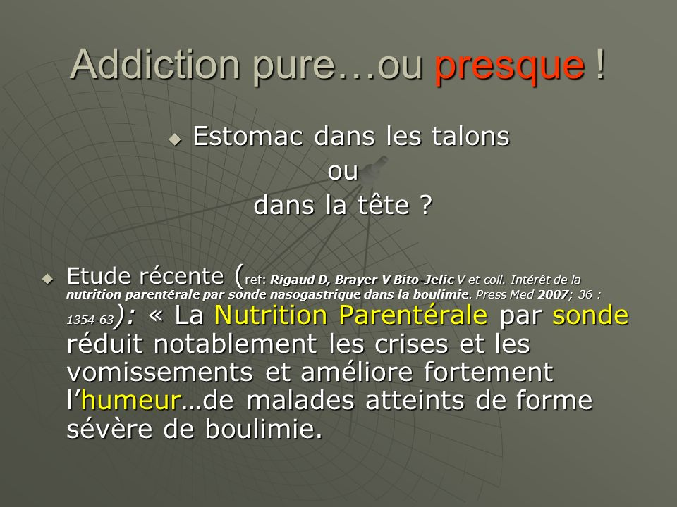 Addiction pure…ou presque !