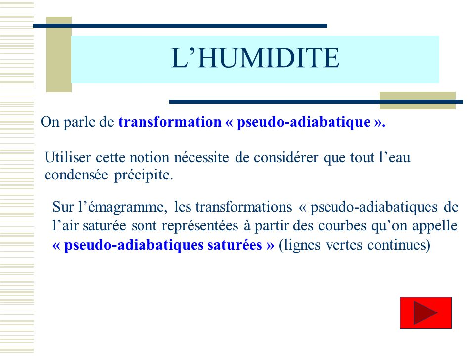 L'HUMIDITE On parle de transformation « pseudo-adiabatique ».