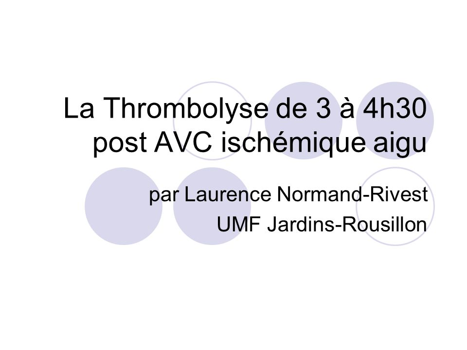 La Thrombolyse de 3 à 4h30 post AVC ischémique aigu