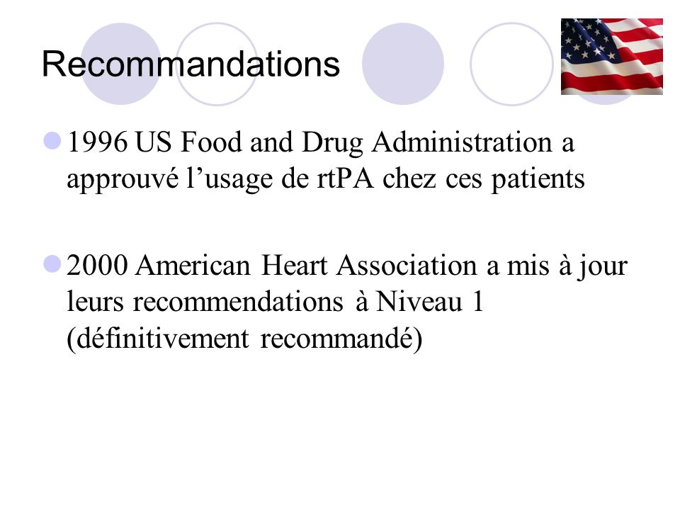 Recommandations 1996 US Food and Drug Administration a approuvé l'usage de rtPA chez ces patients.