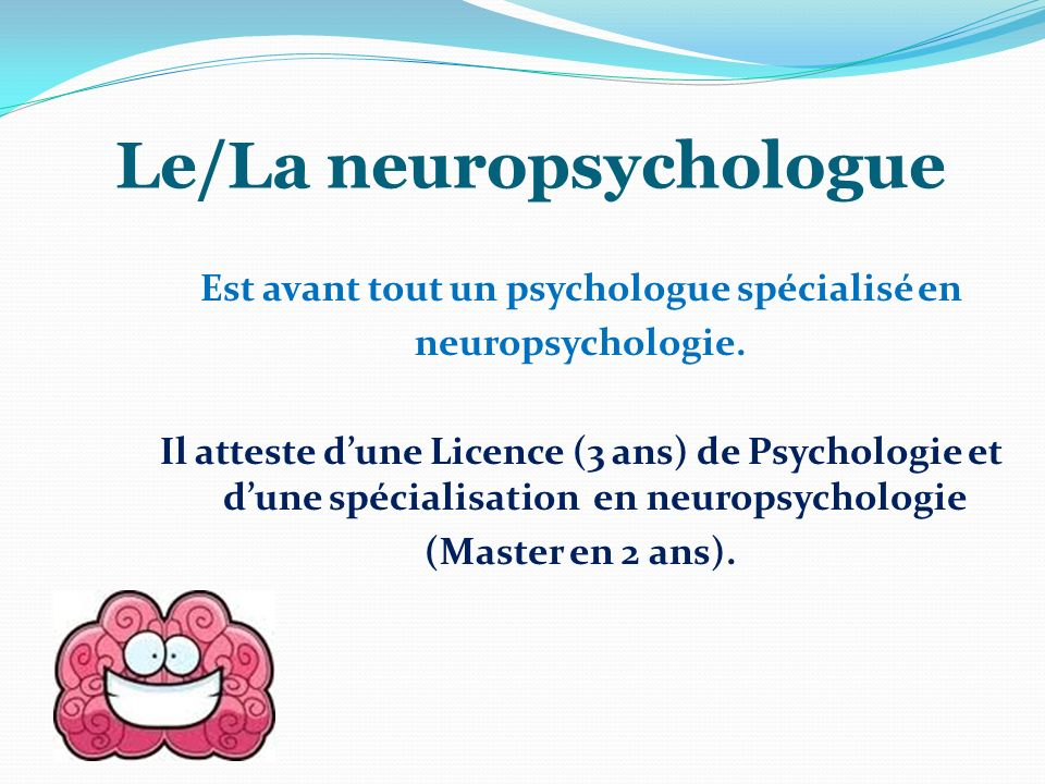 Le/La neuropsychologue