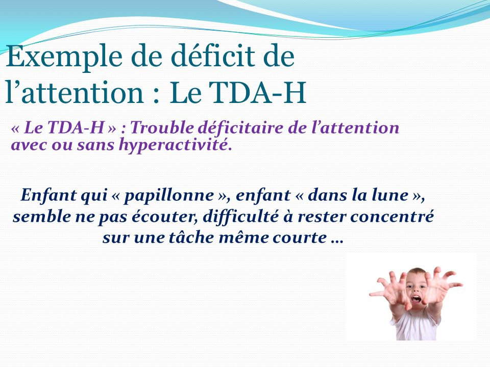 Exemple de déficit de l'attention : Le TDA-H
