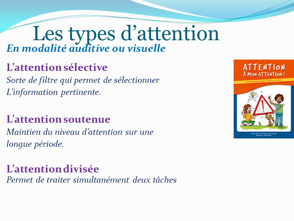 Les types d'attention En modalité auditive ou visuelle