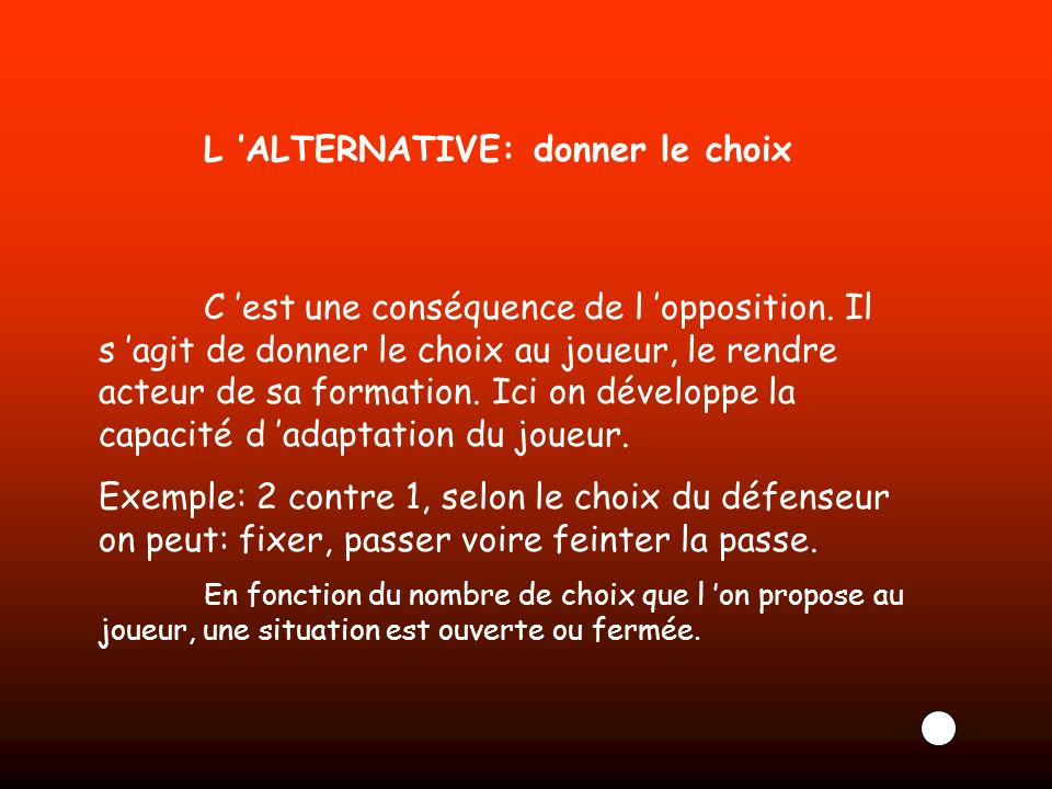 L 'ALTERNATIVE: donner le choix
