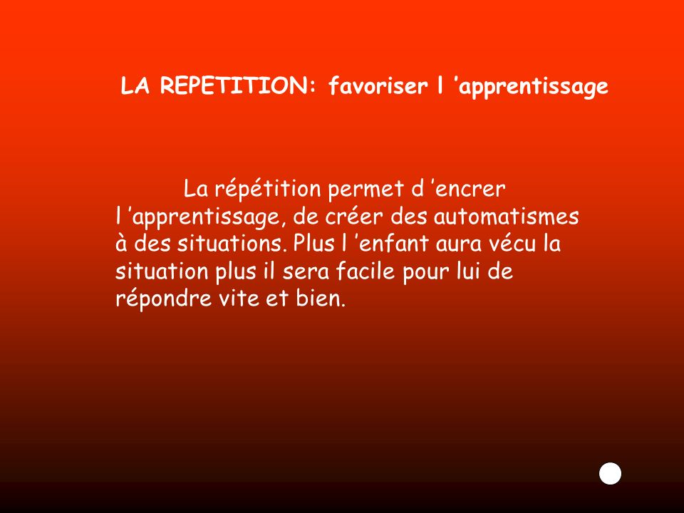 LA REPETITION: favoriser l 'apprentissage