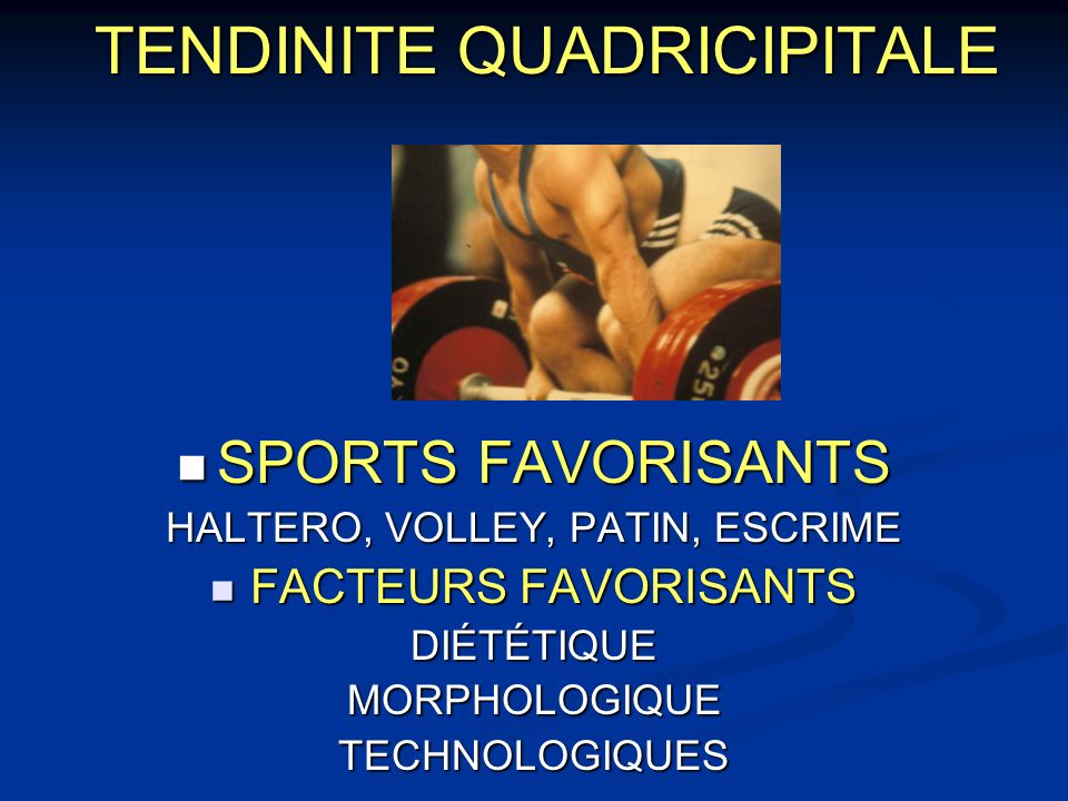 TENDINITE QUADRICIPITALE