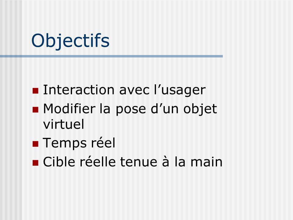 Objectifs Interaction avec l'usager