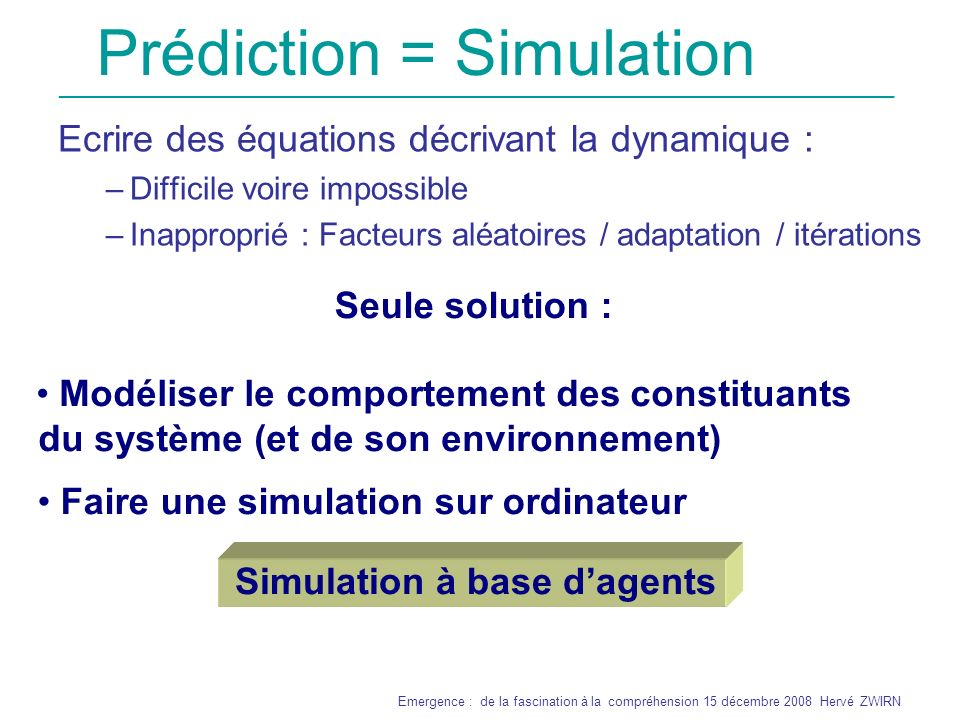 Prédiction = Simulation