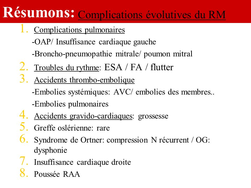 Résumons: Complications évolutives du RM Complications pulmonaires