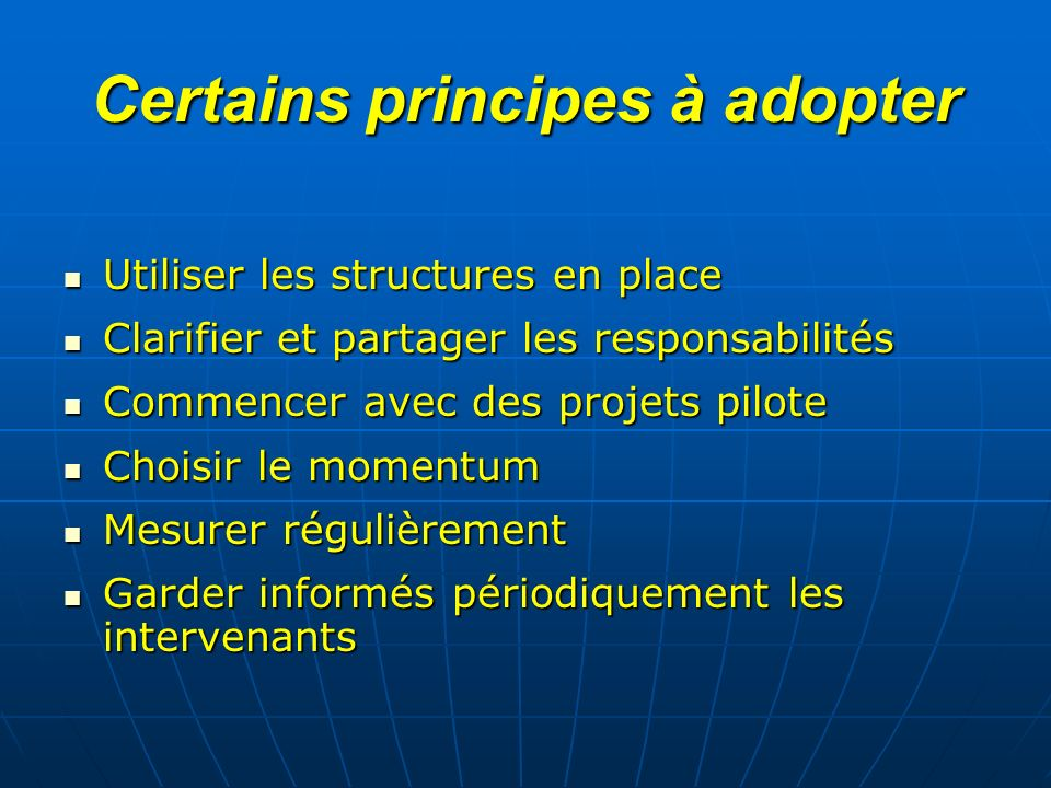 Certains principes à adopter
