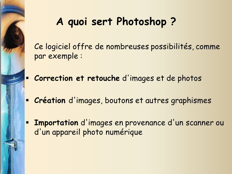 pr sentation du logiciel photoshop ppt video online t l charger. Black Bedroom Furniture Sets. Home Design Ideas