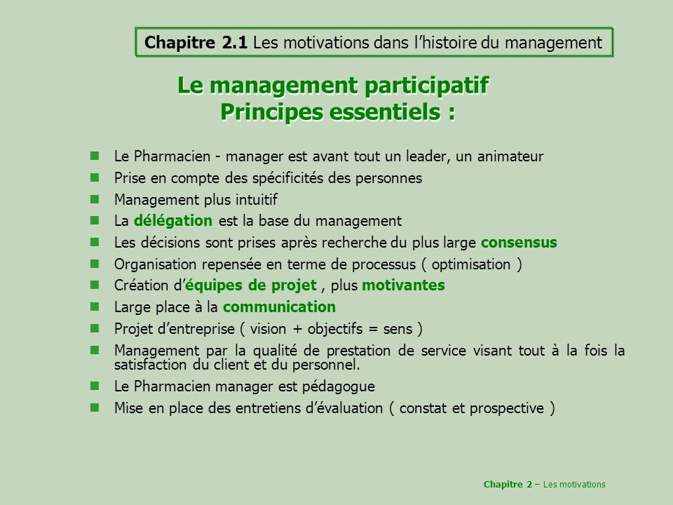 Le management participatif Principes essentiels :