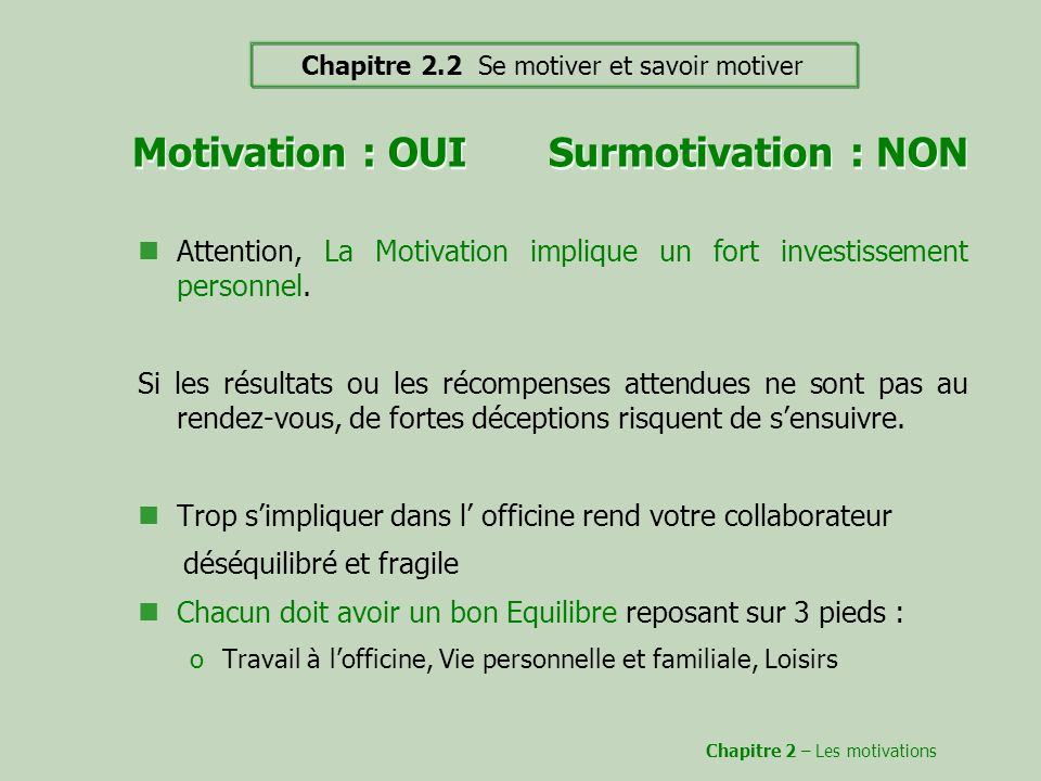 Motivation : OUI Surmotivation : NON