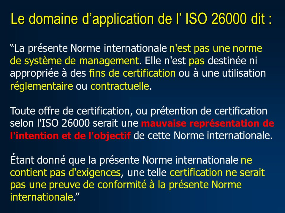 Le domaine d'application de l' ISO dit :