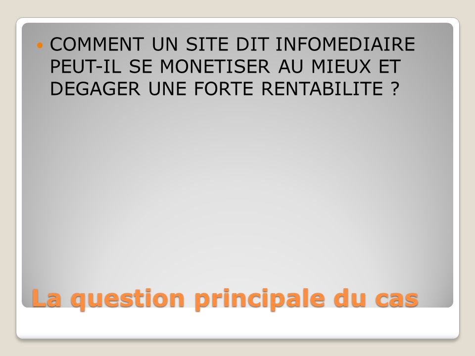 La question principale du cas