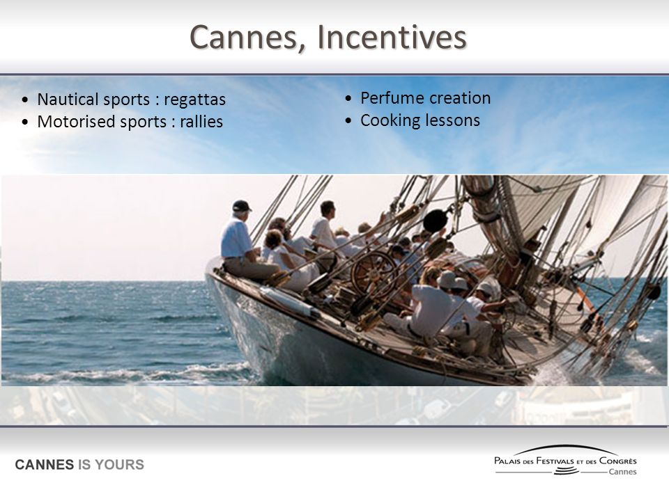 Cannes, Incentives Nautical sports : regattas Perfume creation