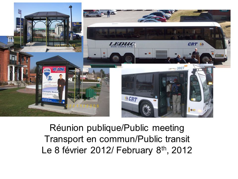 Réunion publique/Public meeting Transport en commun/Public transit Le 8 février 2012/ February 8th, 2012