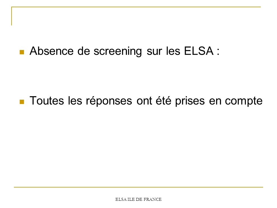 Absence de screening sur les ELSA :