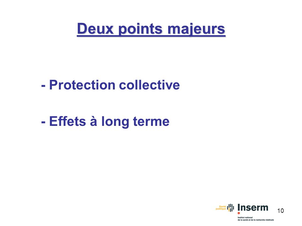 Deux points majeurs - Protection collective - Effets à long terme