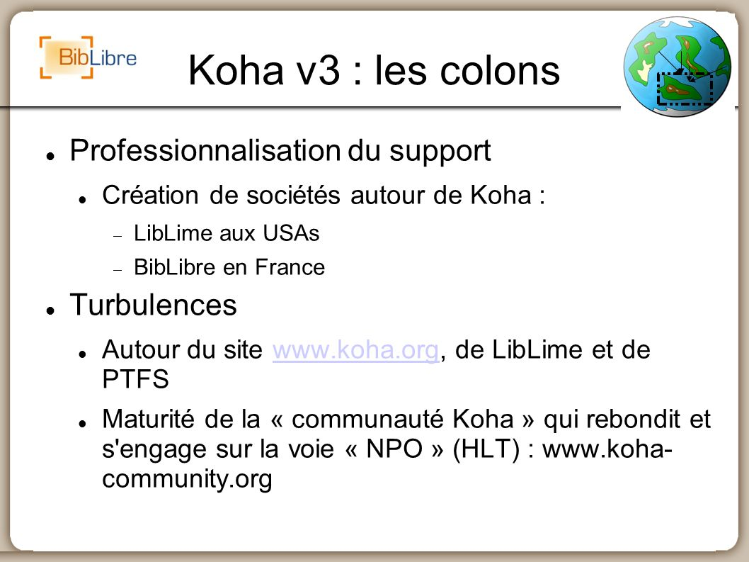 Koha v3 : les colons Professionnalisation du support Turbulences