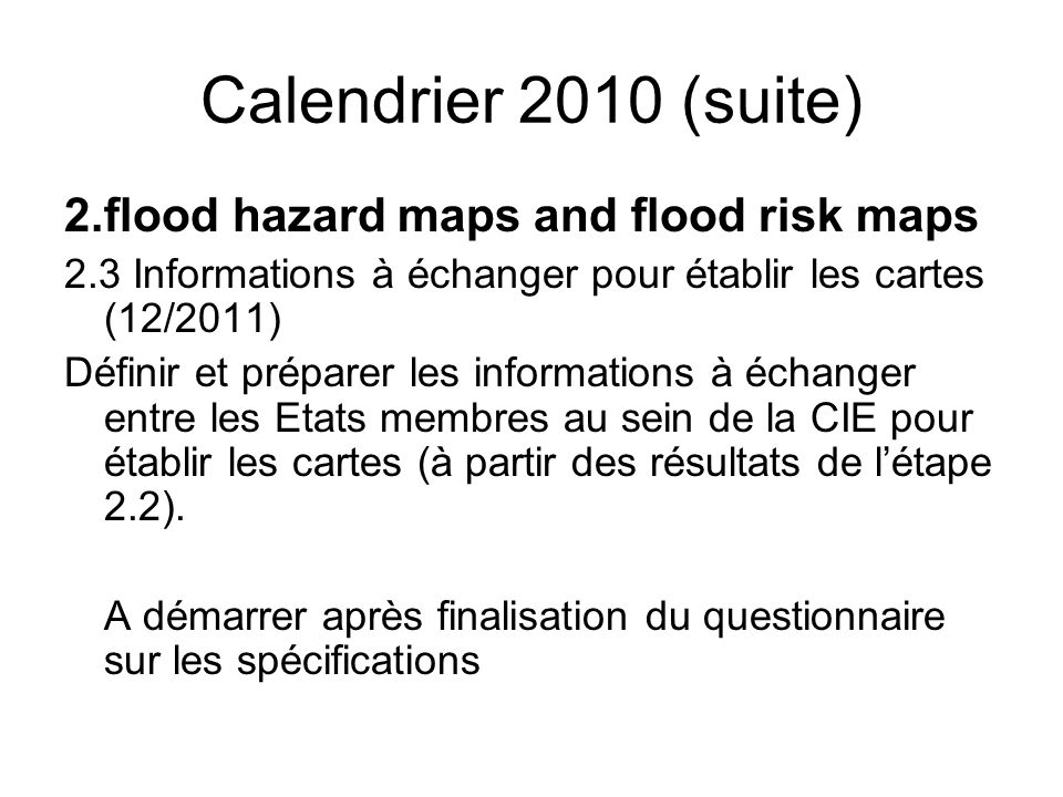 Calendrier 2010 (suite) 2. flood hazard maps and flood risk maps