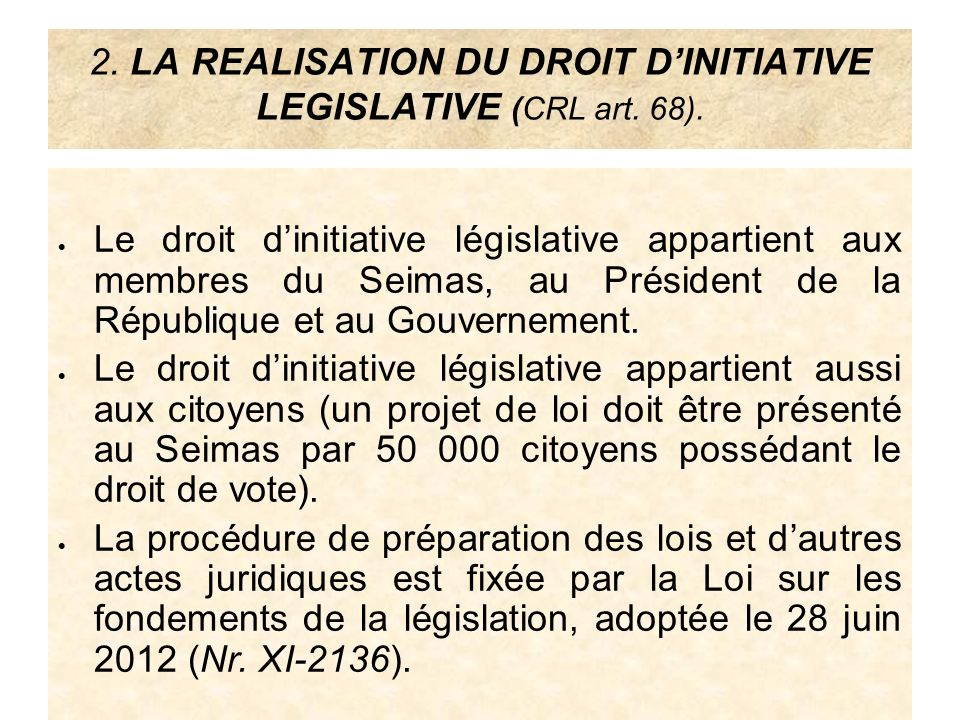 2. LA REALISATION DU DROIT D'INITIATIVE LEGISLATIVE (CRL art. 68).