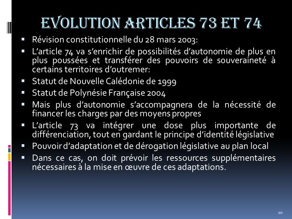 EVOLUTION ARTICLES 73 et 74 Révision constitutionnelle du 28 mars 2003: