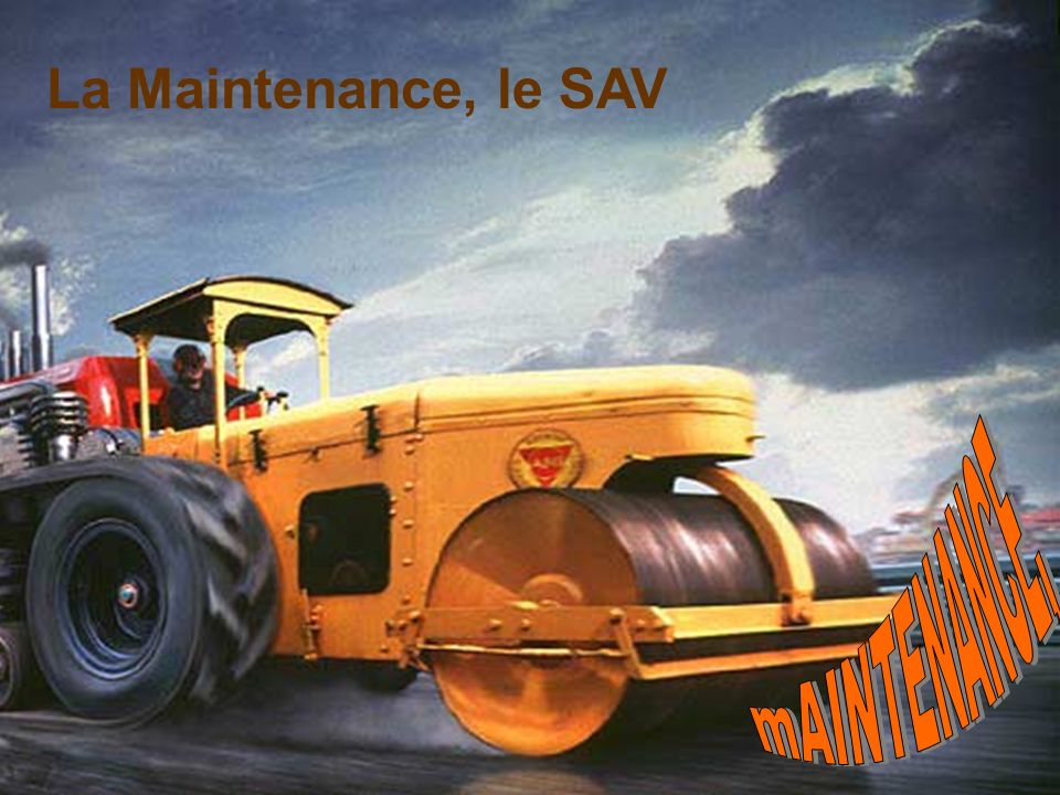 La Maintenance, le SAV mAINTENANCE, un simple exemple: