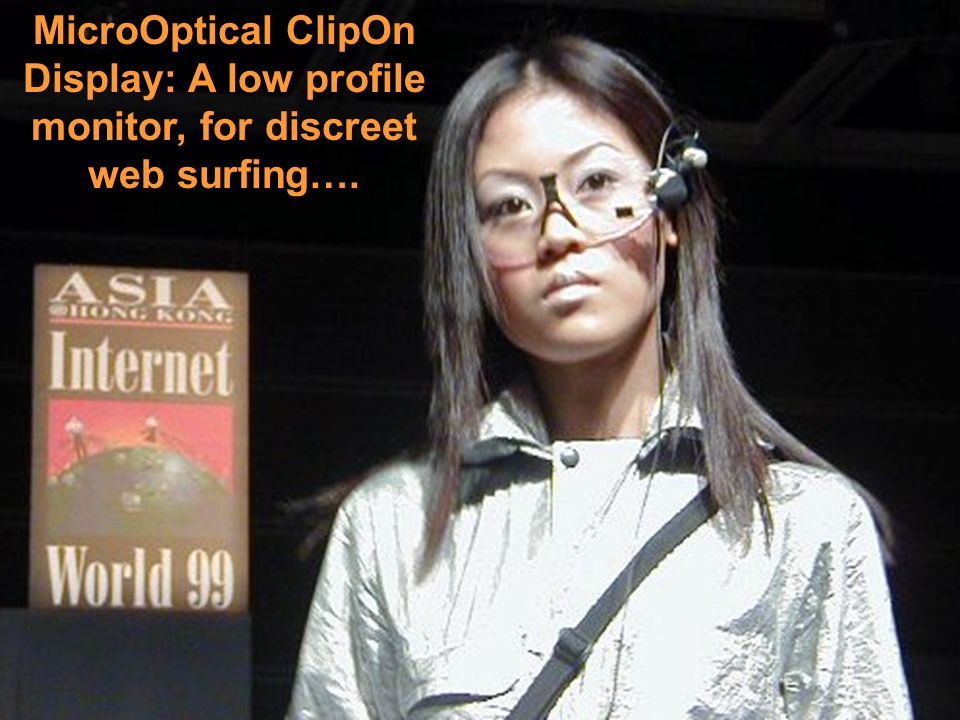 MicroOptical ClipOn Display: A low profile monitor, for discreet web surfing….