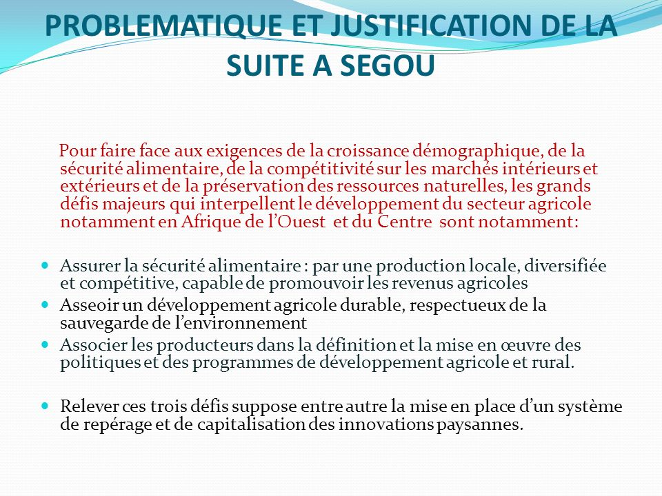 PROBLEMATIQUE ET JUSTIFICATION DE LA SUITE A SEGOU