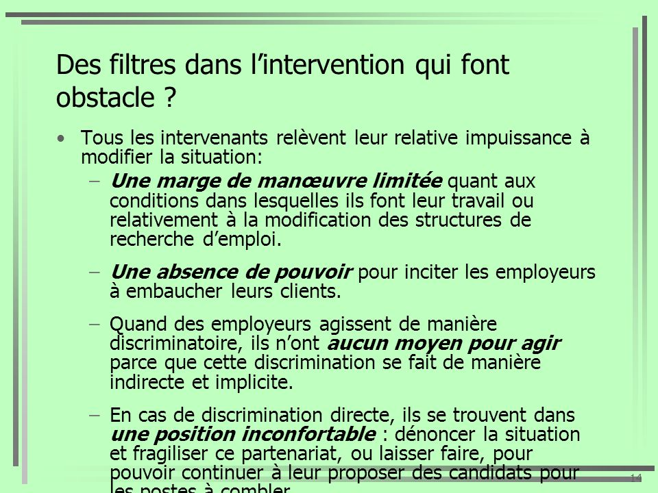 Des filtres dans l'intervention qui font obstacle