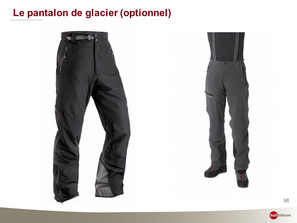 Le pantalon de glacier (optionnel)