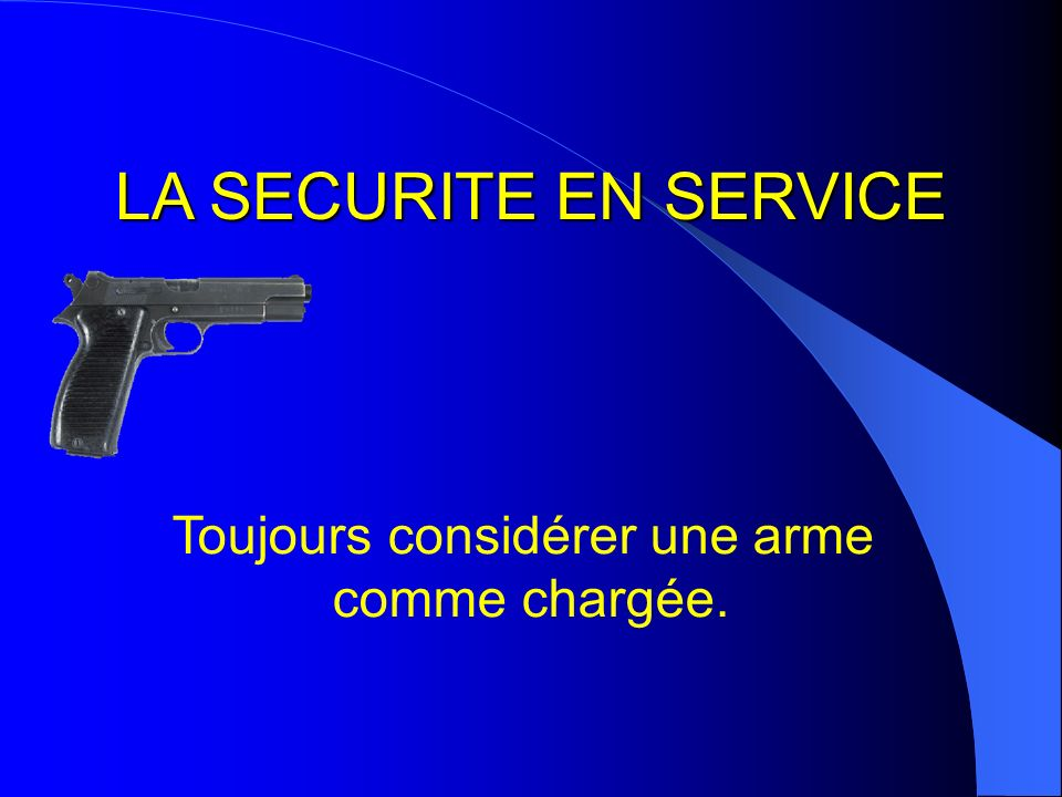 Toujours considérer une arme