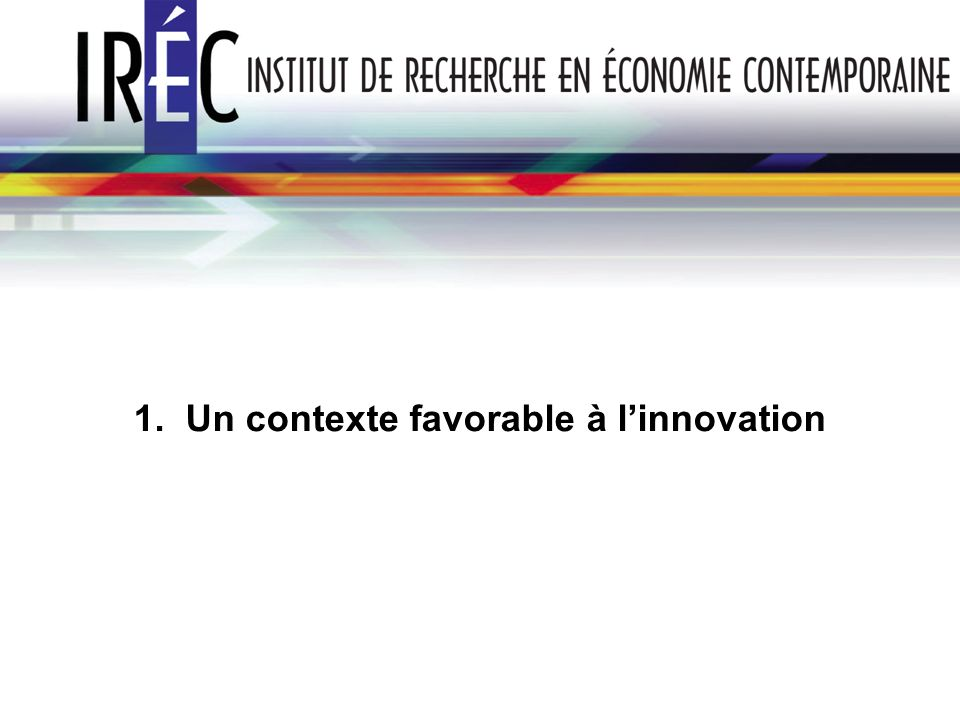 1. Un contexte favorable à l'innovation