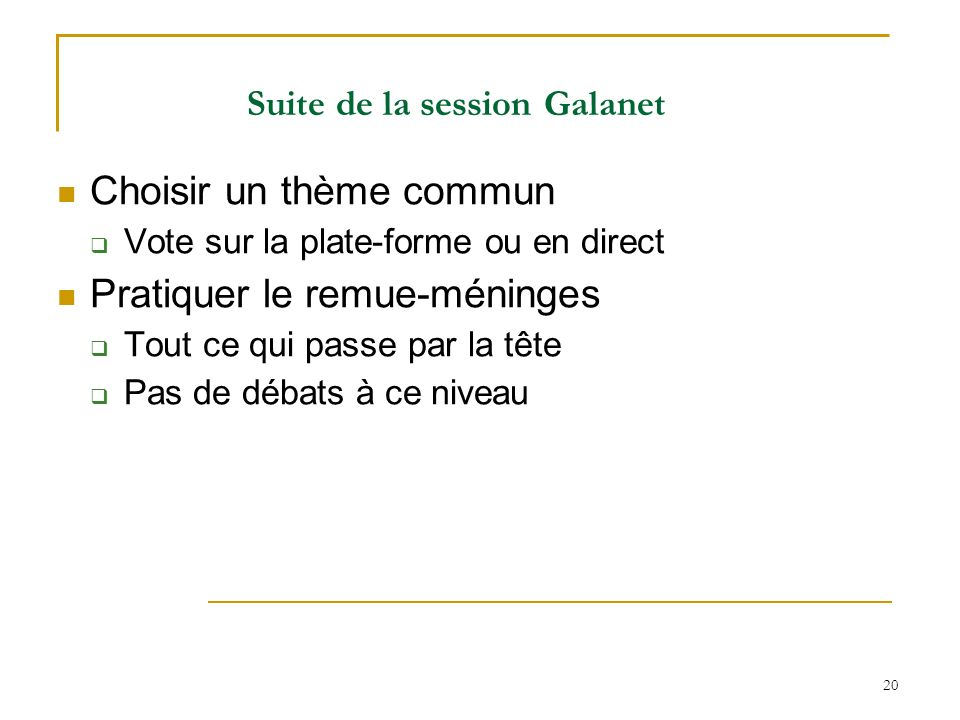 Suite de la session Galanet