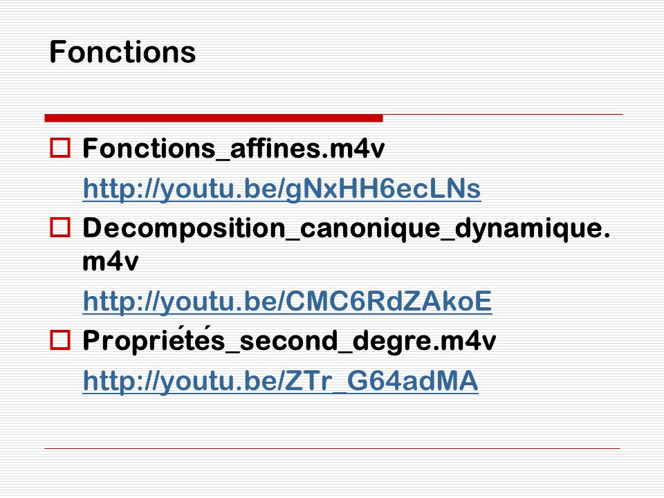 Fonctions Fonctions_affines.m4v http://youtu.be/gNxHH6ecLNs