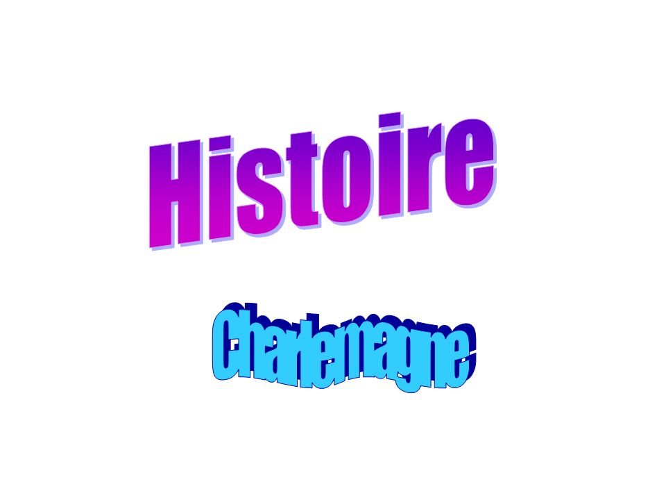Histoire Charlemagne