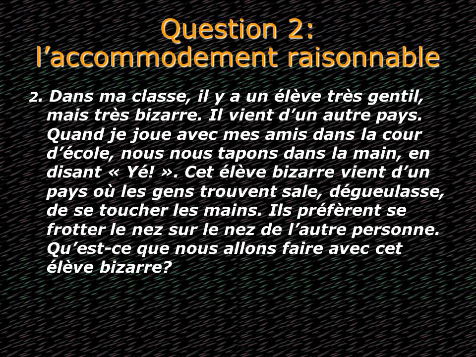 Question 2: l'accommodement raisonnable